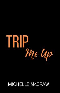 Trip Me Up