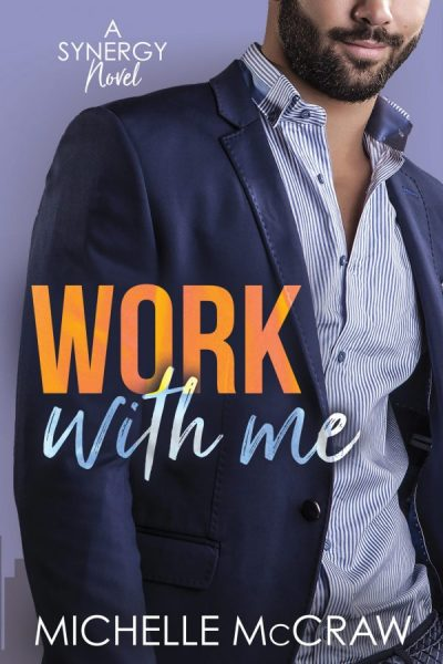 Cover of Work with Me by Michelle McCraw